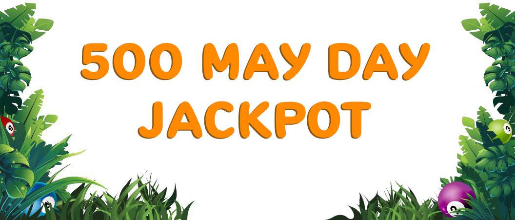 £500 May Day Jackpot Umbingo